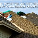 The Scope of an Efficient Roof Maintenance Program