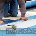 4 Ways You Can Add More Years to Your Roof
