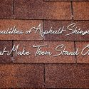 4 Qualities of Asphalt Shingles that Make Them Stand Out