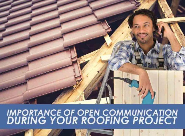 Importance of Open Communication During Your Roofing Project