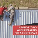 4 Things to Do When Preparing for a Roof Repair