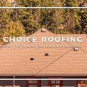 Choice Roofing From the Choice Roof Contractor Group