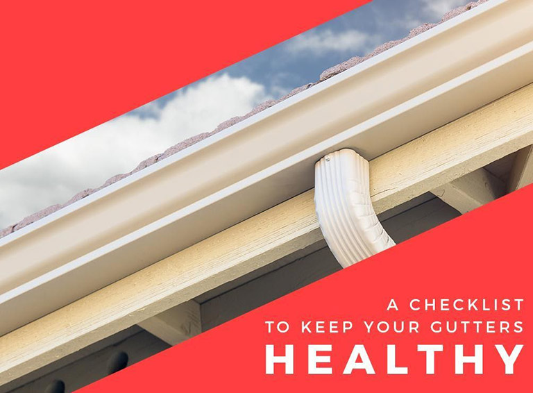 A Checklist to Keep Your Gutters Healthy