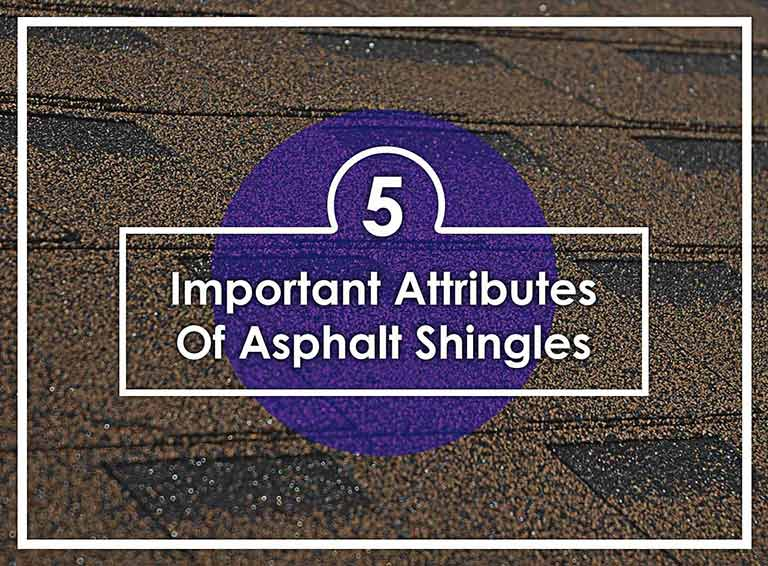 5 Important Attributes Of Asphalt Shingles