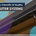 Top 4 Benefits Of Healthy Gutter Systems