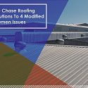 The Chase Roofing Solutions To 4 Modified Bitumen Issues