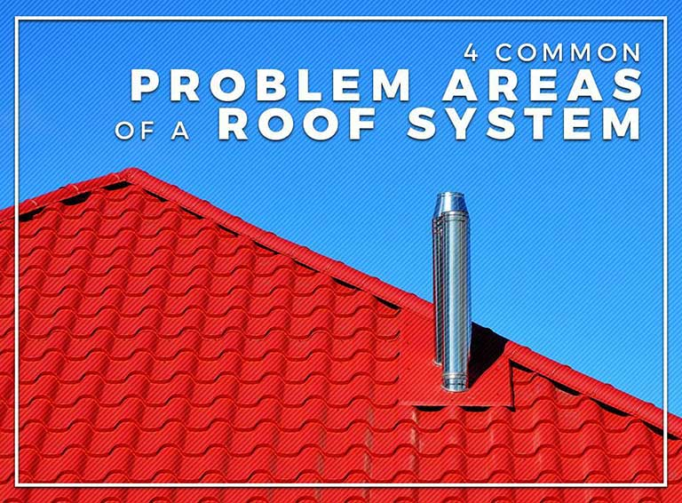 4 Common Problem Areas of a Roof System