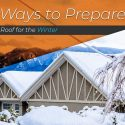 4 Ways to Prepare Your Roof for the Winter