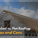 Pitched vs. Flat Roofing: Pros and Cons