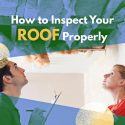How to Inspect Your Roof Properly
