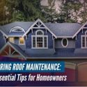 Spring Roof Maintenance: Essential Tips for Homeowners